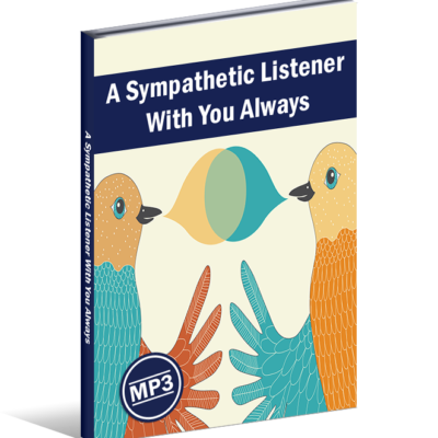 A Sympathetic Listener With You Always