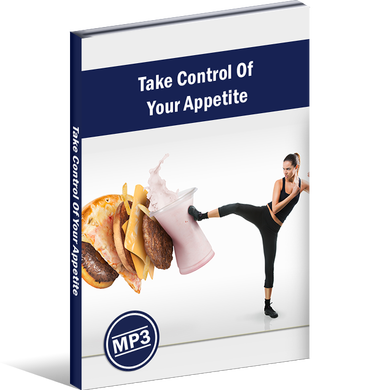 TAKE CONTROL OF YOUR APPETITE